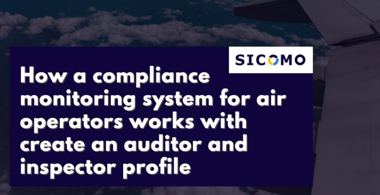 Creating an auditor and inspector profile with SICOMO
