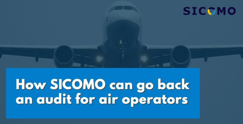 How SICOMO can go back an audit for air operators